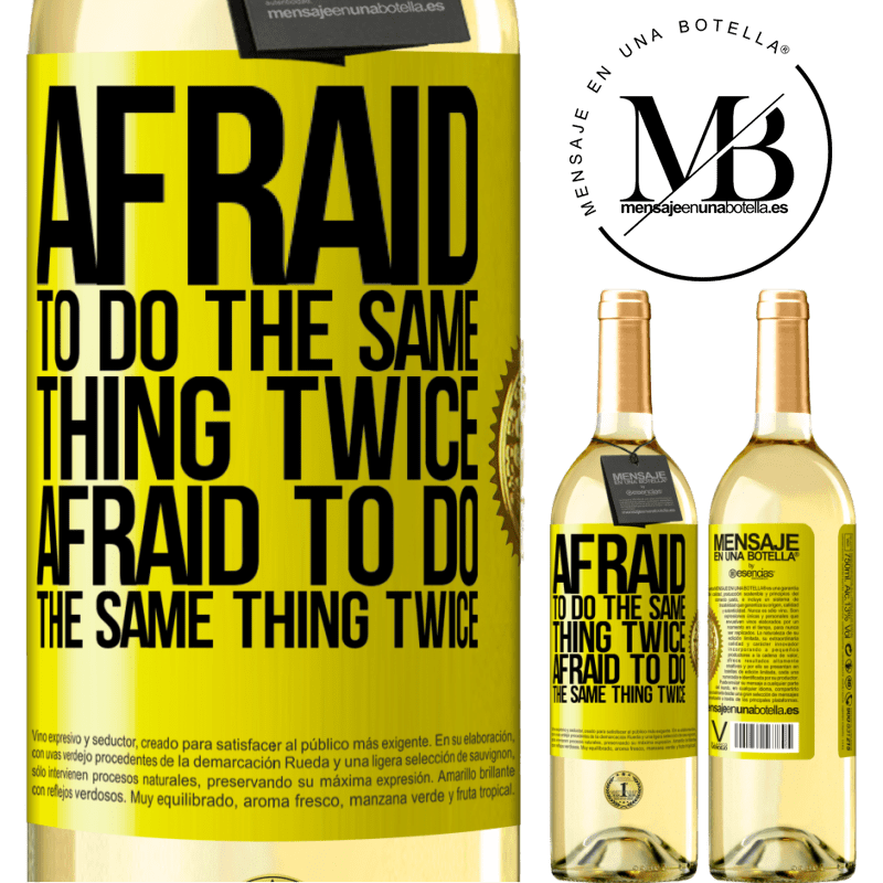 24,95 € Free Shipping   White Wine WHITE Edition Afraid to do the same thing twice. Afraid to do the same thing twice Yellow Label. Customizable label Young wine Harvest 2020 Verdejo