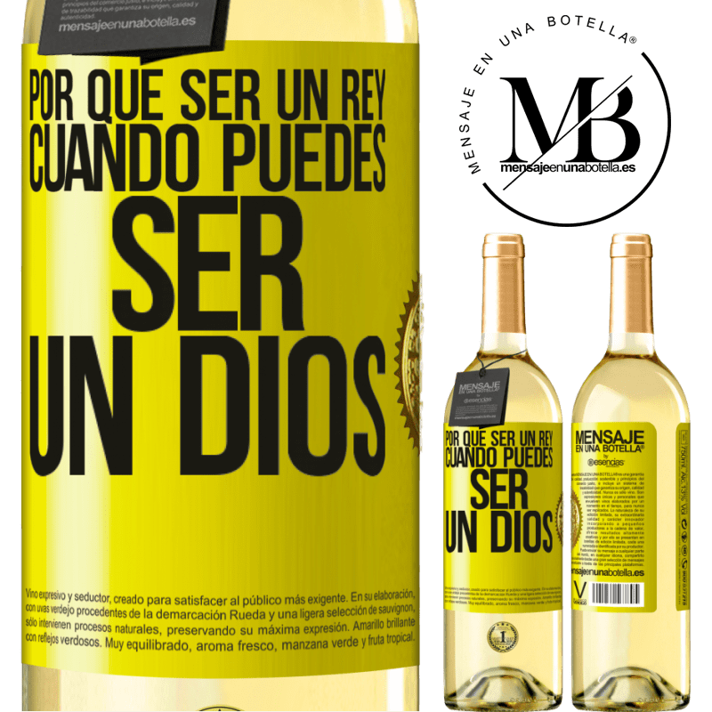 24,95 € Envío gratis | Vino Blanco Edición WHITE Por qué ser un rey cuando puedes ser un Dios Etiqueta Amarilla. Etiqueta personalizable Vino joven Cosecha 2020 Verdejo