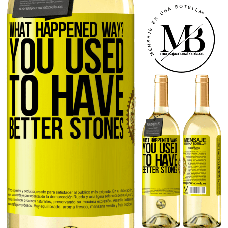 24,95 € Free Shipping   White Wine WHITE Edition what happened way? You used to have better stones Yellow Label. Customizable label Young wine Harvest 2020 Verdejo