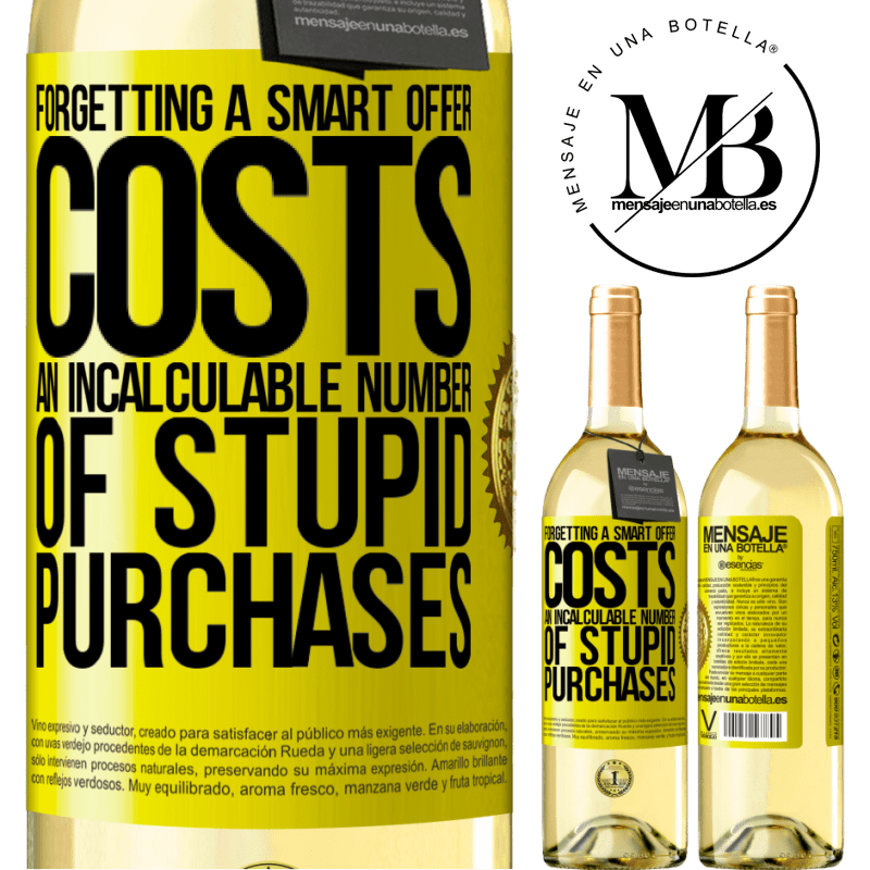 24,95 € Free Shipping | White Wine WHITE Edition Forgetting a smart offer costs an incalculable number of stupid purchases Yellow Label. Customizable label Young wine Harvest 2020 Verdejo