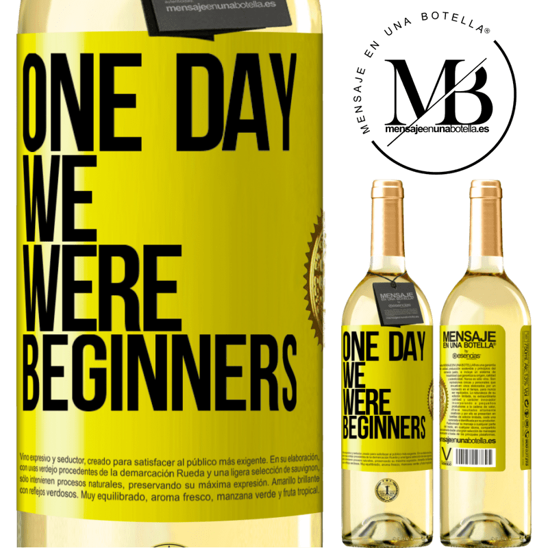24,95 € Free Shipping   White Wine WHITE Edition One day we were beginners Yellow Label. Customizable label Young wine Harvest 2020 Verdejo