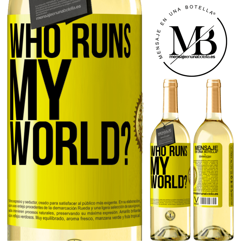 24,95 € Free Shipping   White Wine WHITE Edition who runs my world? Yellow Label. Customizable label Young wine Harvest 2020 Verdejo