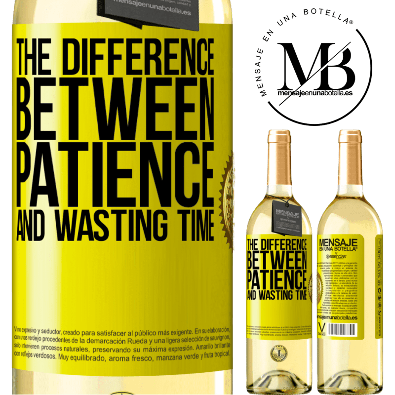 24,95 € Free Shipping | White Wine WHITE Edition The difference between patience and wasting time Yellow Label. Customizable label Young wine Harvest 2020 Verdejo