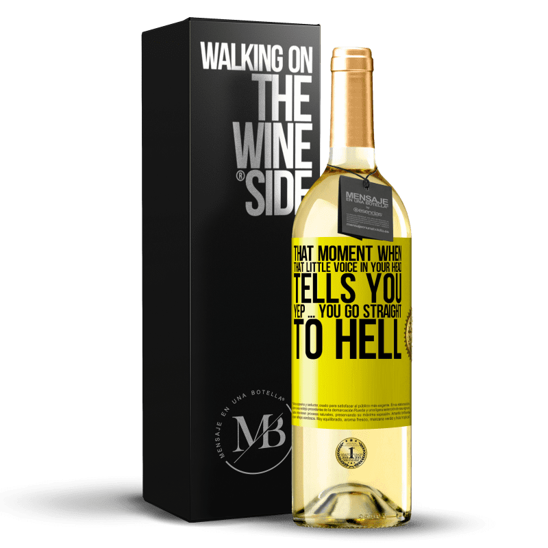 24,95 € Free Shipping   White Wine WHITE Edition That moment when that little voice in your head tells you Yep ... you go straight to hell Yellow Label. Customizable label Young wine Harvest 2020 Verdejo