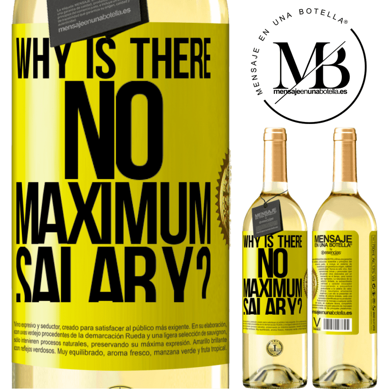 24,95 € Free Shipping | White Wine WHITE Edition why is there no maximum salary? Yellow Label. Customizable label Young wine Harvest 2020 Verdejo