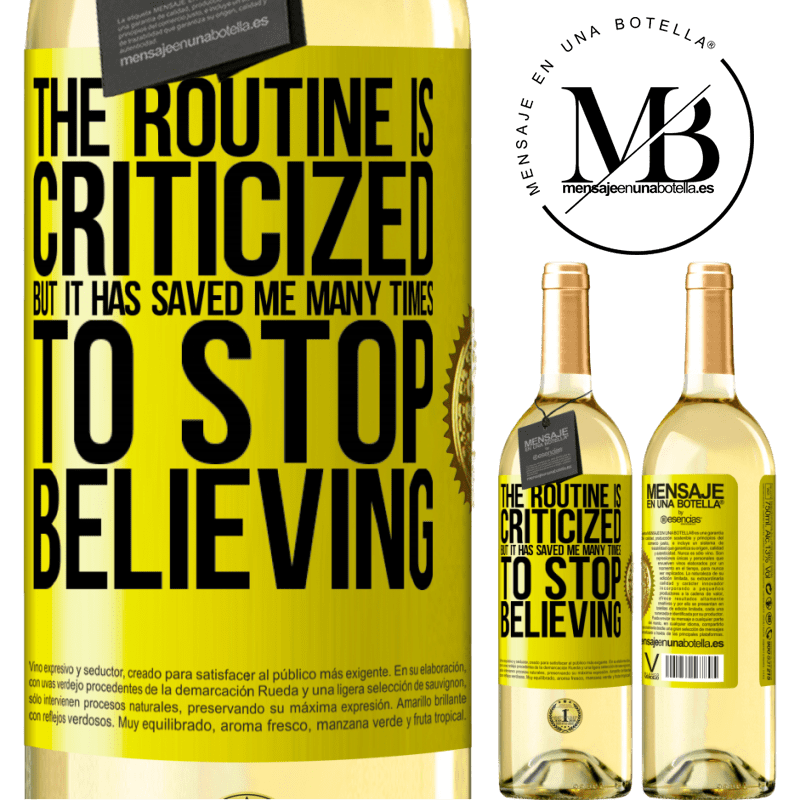 24,95 € Free Shipping   White Wine WHITE Edition The routine is criticized, but it has saved me many times to stop believing Yellow Label. Customizable label Young wine Harvest 2020 Verdejo