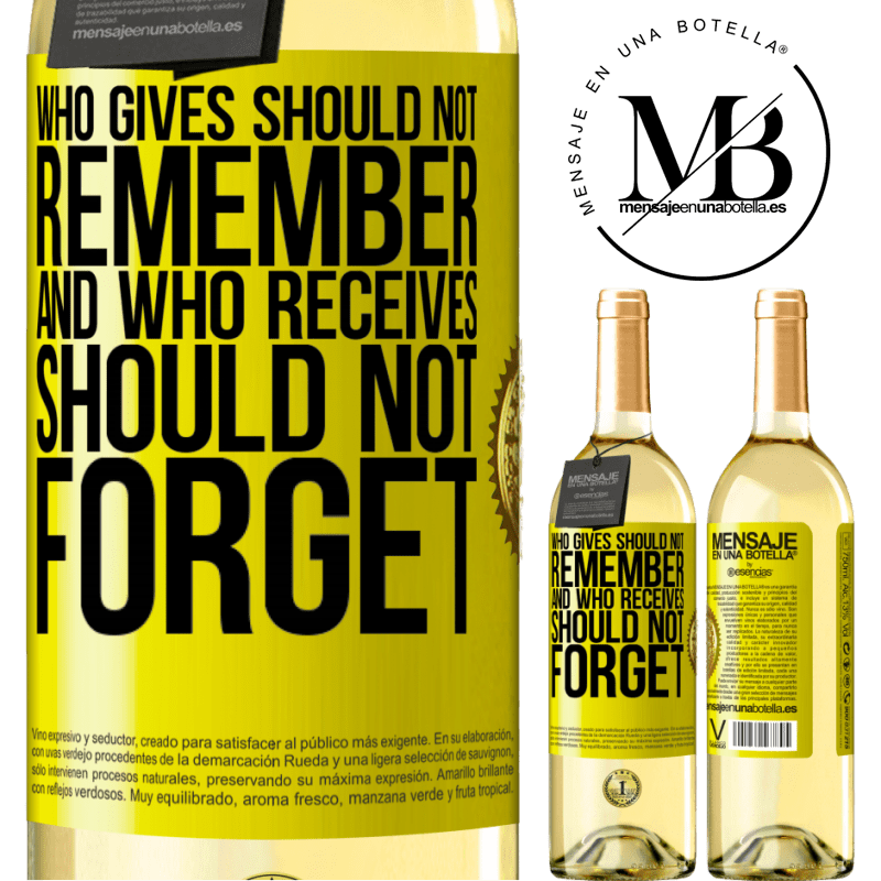 24,95 € Free Shipping | White Wine WHITE Edition Who gives should not remember, and who receives, should not forget Yellow Label. Customizable label Young wine Harvest 2020 Verdejo