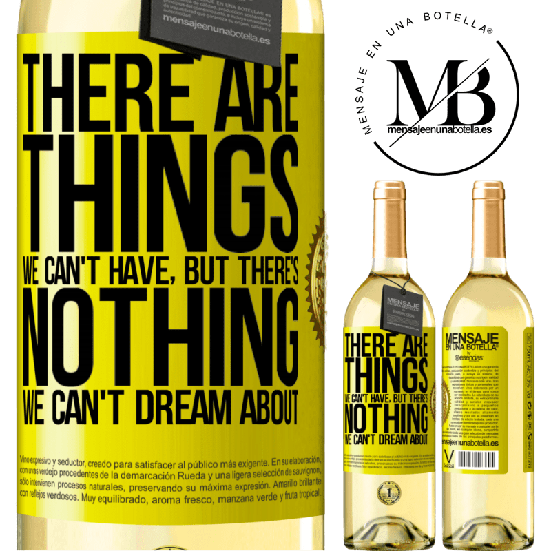 24,95 € Free Shipping   White Wine WHITE Edition There will be things we can't have, but there's nothing we can't dream about Yellow Label. Customizable label Young wine Harvest 2020 Verdejo