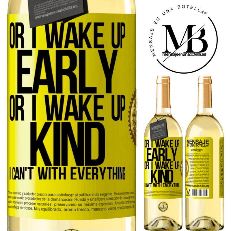 24,95 € Free Shipping   White Wine WHITE Edition Or I wake up early, or I wake up kind, I can't with everything Yellow Label. Customizable label Young wine Harvest 2020 Verdejo
