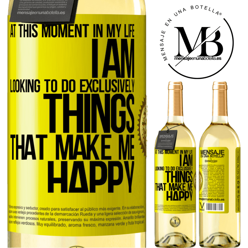 24,95 € Free Shipping | White Wine WHITE Edition At this moment in my life, I am looking to do exclusively things that make me happy Yellow Label. Customizable label Young wine Harvest 2020 Verdejo