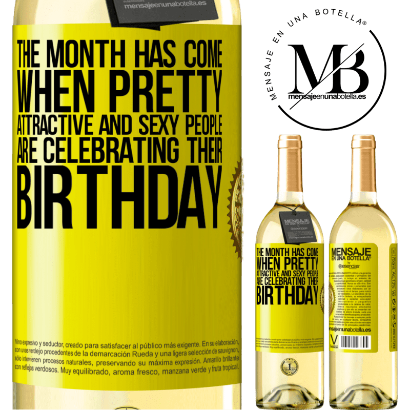 24,95 € Free Shipping   White Wine WHITE Edition The month has come, where pretty, attractive and sexy people are celebrating their birthday Yellow Label. Customizable label Young wine Harvest 2020 Verdejo