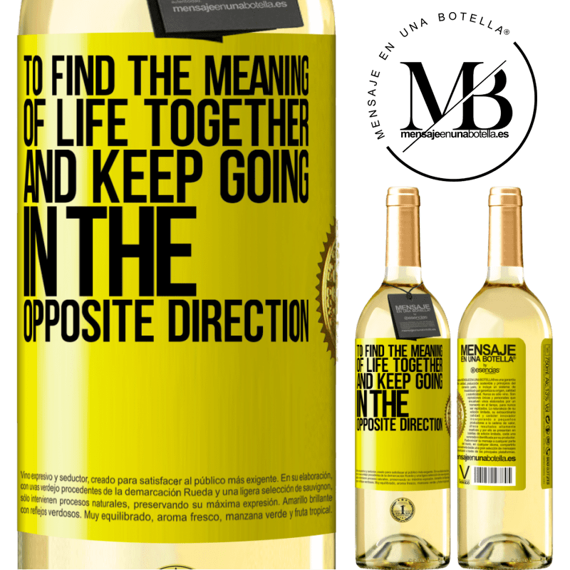 24,95 € Free Shipping   White Wine WHITE Edition To find the meaning of life together and keep going in the opposite direction Yellow Label. Customizable label Young wine Harvest 2020 Verdejo
