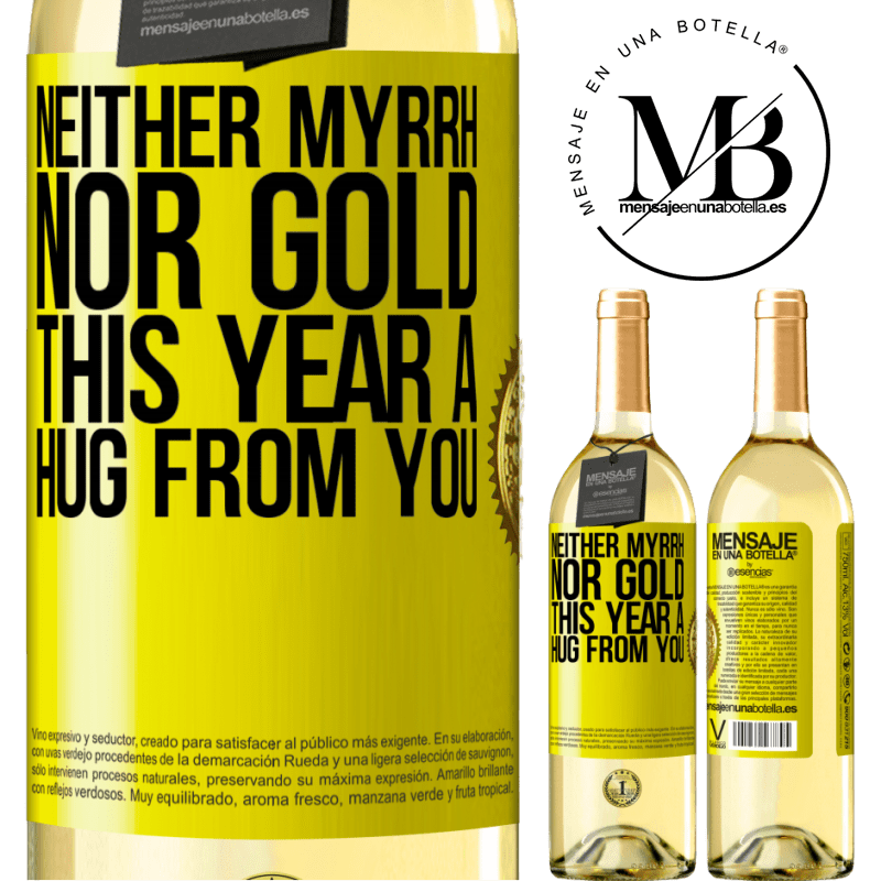 24,95 € Free Shipping | White Wine WHITE Edition Neither myrrh, nor gold. This year a hug from you Yellow Label. Customizable label Young wine Harvest 2020 Verdejo