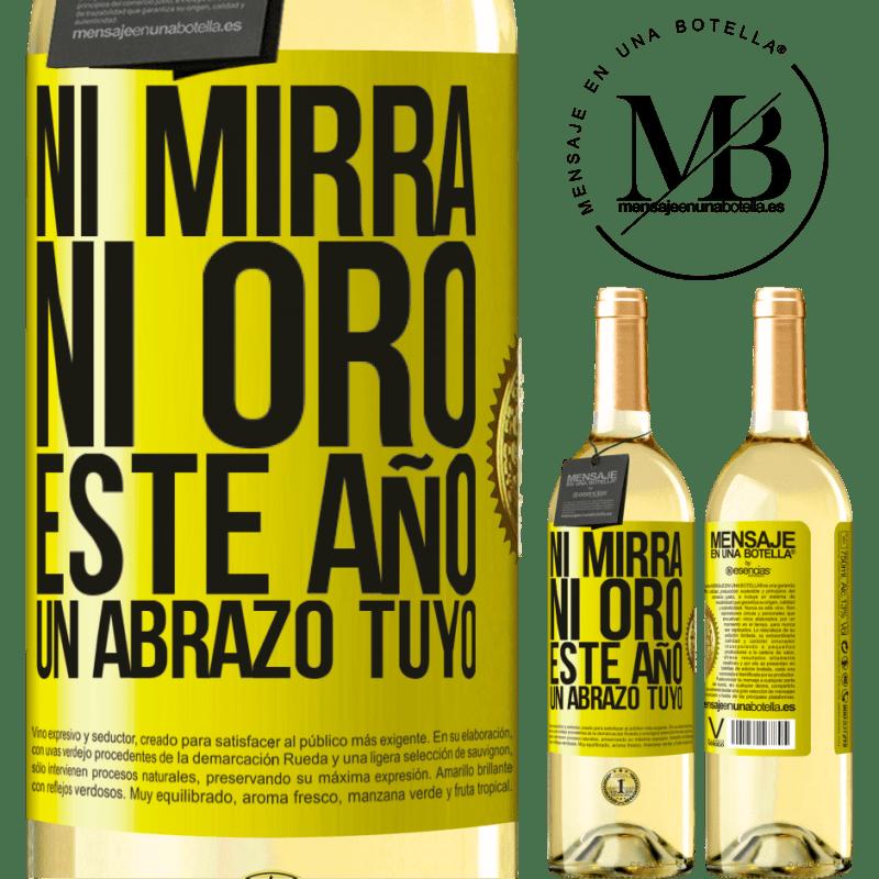 24,95 € Envío gratis | Vino Blanco Edición WHITE Ni mirra, ni oro. Este año un abrazo tuyo Etiqueta Amarilla. Etiqueta personalizable Vino joven Cosecha 2020 Verdejo