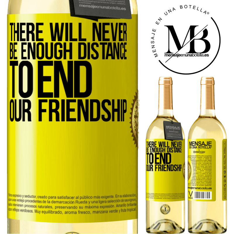 24,95 € Free Shipping | White Wine WHITE Edition There will never be enough distance to end our friendship Yellow Label. Customizable label Young wine Harvest 2020 Verdejo