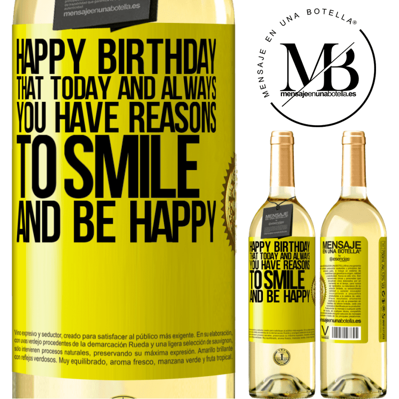 24,95 € Free Shipping | White Wine WHITE Edition Happy Birthday. That today and always you have reasons to smile and be happy Yellow Label. Customizable label Young wine Harvest 2020 Verdejo