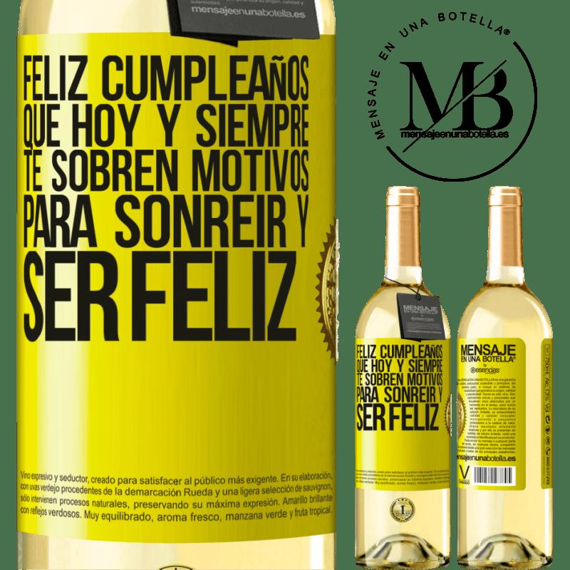 24,95 € Envío gratis | Vino Blanco Edición WHITE Feliz cumpleaños. Que hoy y siempre te sobren motivos para sonreír y ser feliz Etiqueta Amarilla. Etiqueta personalizable Vino joven Cosecha 2020 Verdejo