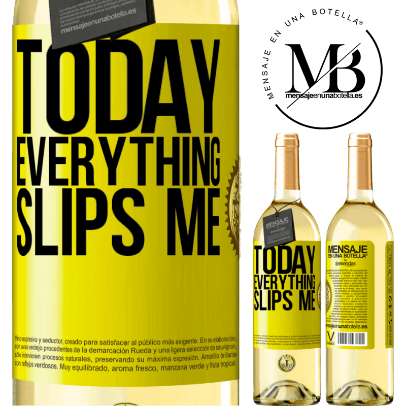 24,95 € Free Shipping | White Wine WHITE Edition Today everything slips me Yellow Label. Customizable label Young wine Harvest 2020 Verdejo