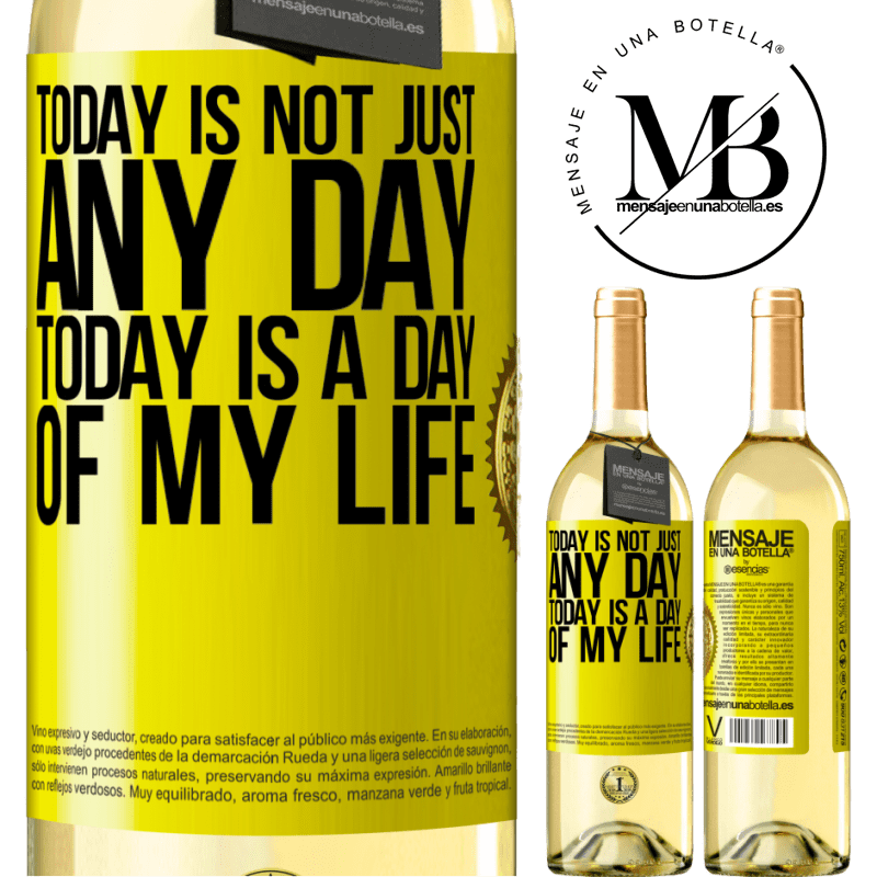 24,95 € Free Shipping | White Wine WHITE Edition Today is not just any day, today is a day of my life Yellow Label. Customizable label Young wine Harvest 2020 Verdejo