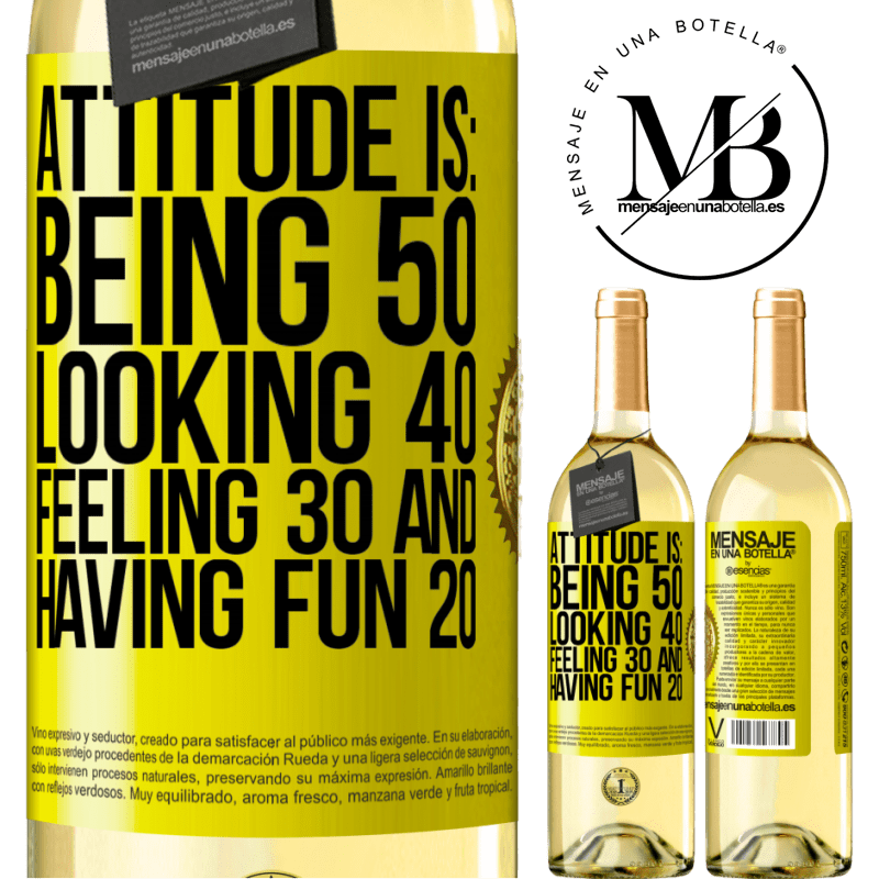 24,95 € Free Shipping   White Wine WHITE Edition Attitude is: Being 50, looking 40, feeling 30 and having fun 20 Yellow Label. Customizable label Young wine Harvest 2020 Verdejo
