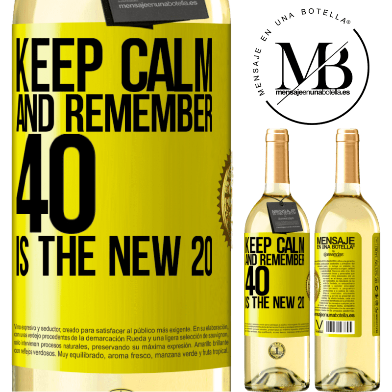 24,95 € Free Shipping | White Wine WHITE Edition Keep calm and remember, 40 is the new 20 Yellow Label. Customizable label Young wine Harvest 2020 Verdejo