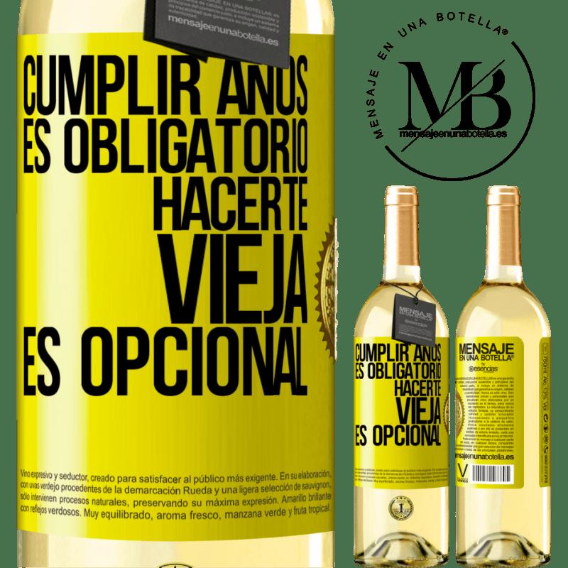 24,95 € Envío gratis   Vino Blanco Edición WHITE Cumplir años es obligatorio, hacerte vieja es opcional Etiqueta Amarilla. Etiqueta personalizable Vino joven Cosecha 2020 Verdejo
