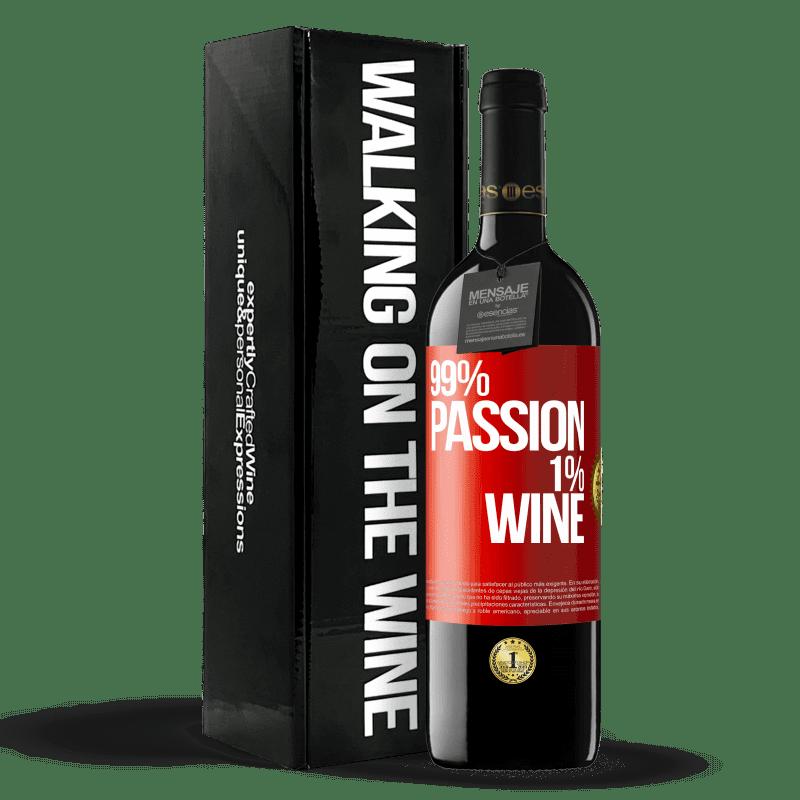 24,95 € Envío gratis | Vino Tinto Edición RED Crianza 6 Meses 99% passion, 1% wine Etiqueta Roja. Etiqueta personalizable Crianza en barrica de roble 6 Meses Cosecha 2018 Tempranillo