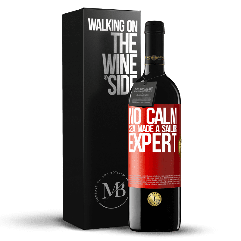 24,95 € Free Shipping | Red Wine RED Edition Crianza 6 Months No calm sea made a sailor expert Red Label. Customizable label Aging in oak barrels 6 Months Harvest 2018 Tempranillo