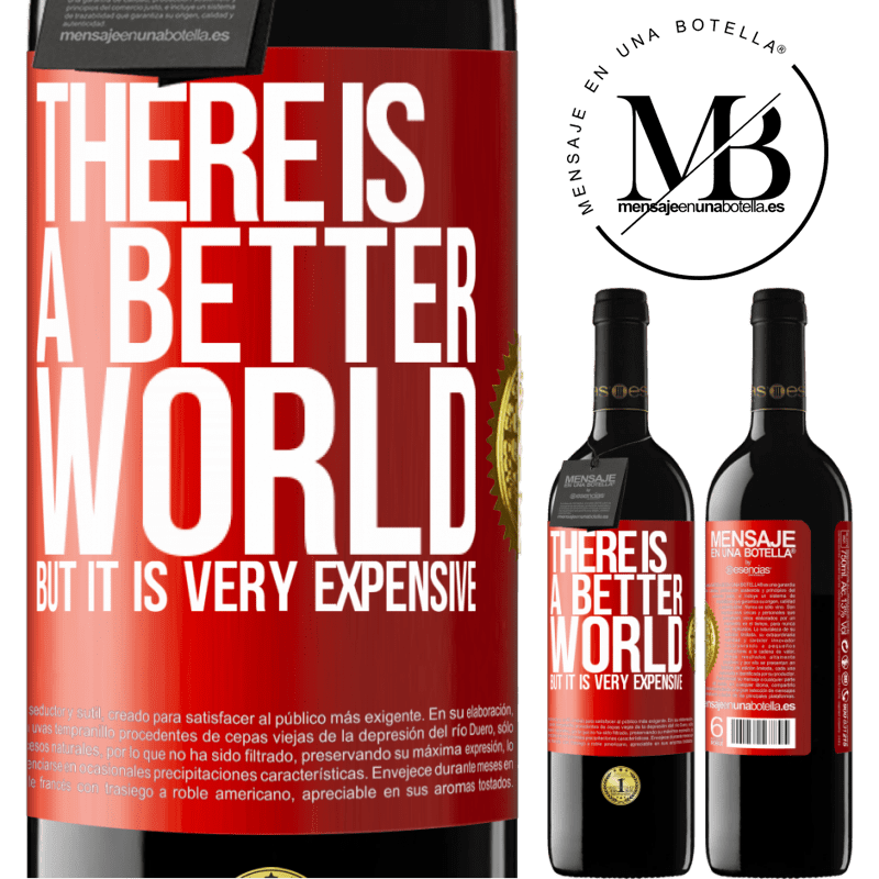 24,95 € Free Shipping | Red Wine RED Edition Crianza 6 Months There is a better world, but it is very expensive Red Label. Customizable label Aging in oak barrels 6 Months Harvest 2018 Tempranillo
