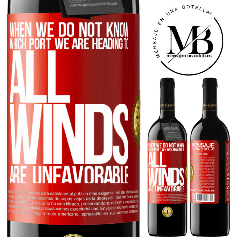 24,95 € Free Shipping | Red Wine RED Edition Crianza 6 Months When we do not know which port we are heading to, all winds are unfavorable Red Label. Customizable label Aging in oak barrels 6 Months Harvest 2018 Tempranillo