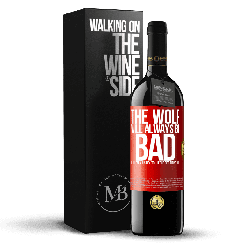 24,95 € Free Shipping | Red Wine RED Edition Crianza 6 Months The wolf will always be bad if you only listen to Little Red Riding Hood Red Label. Customizable label Aging in oak barrels 6 Months Harvest 2018 Tempranillo
