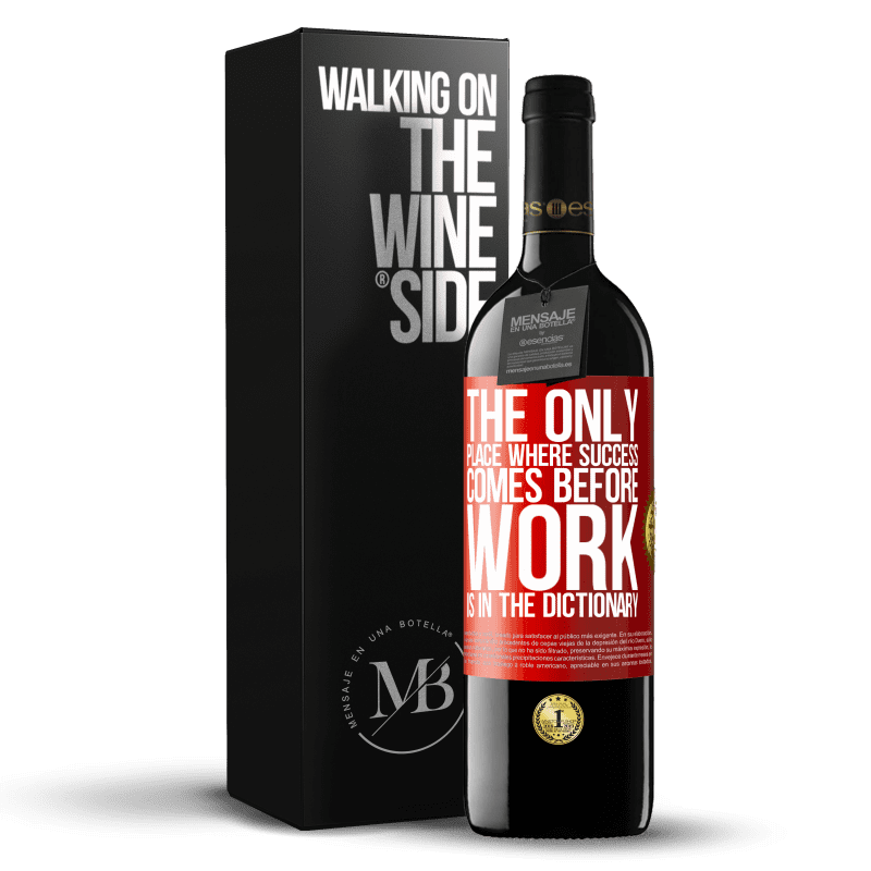 24,95 € Free Shipping | Red Wine RED Edition Crianza 6 Months The only place where success comes before work is in the dictionary Red Label. Customizable label Aging in oak barrels 6 Months Harvest 2018 Tempranillo