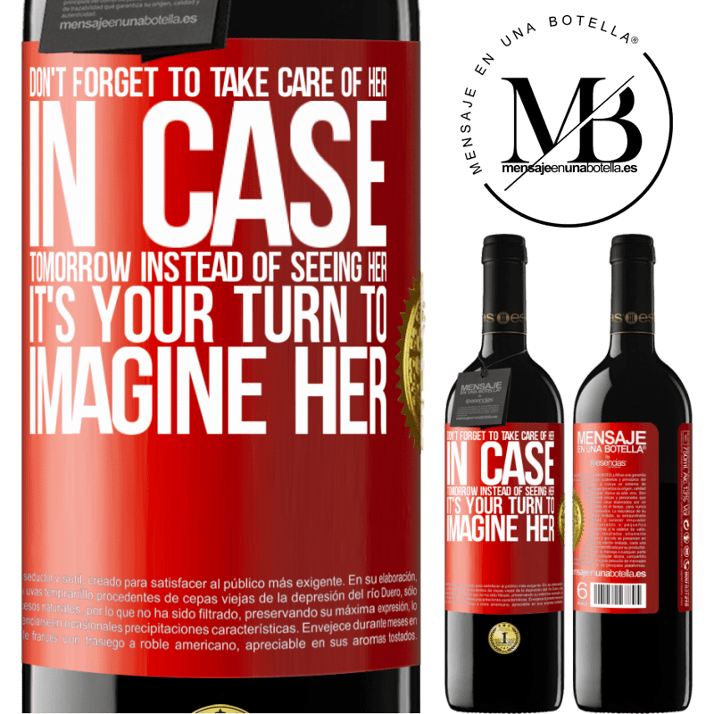 24,95 € Free Shipping   Red Wine RED Edition Crianza 6 Months Don't forget to take care of her, in case tomorrow instead of seeing her, it's your turn to imagine her Red Label. Customizable label Aging in oak barrels 6 Months Harvest 2018 Tempranillo