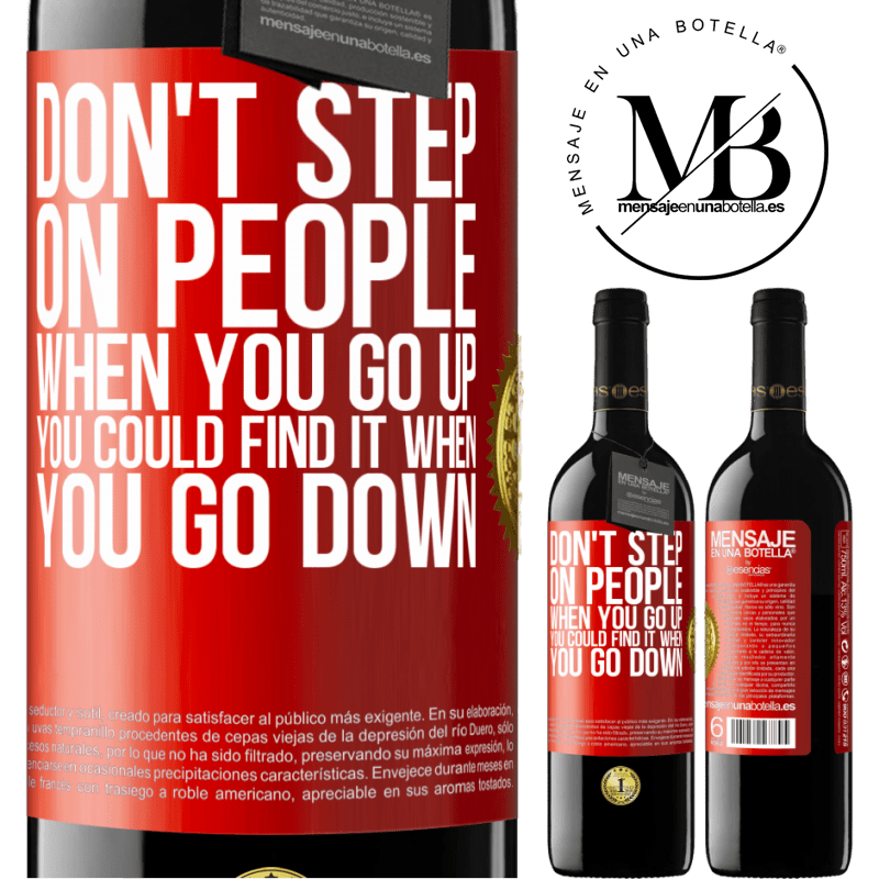 24,95 € Free Shipping | Red Wine RED Edition Crianza 6 Months Don't step on people when you go up, you could find it when you go down Red Label. Customizable label Aging in oak barrels 6 Months Harvest 2018 Tempranillo