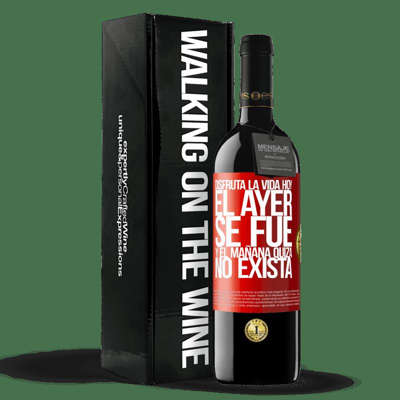 24,95 € Envoi gratuit | Vin rouge Édition RED Crianza 6 Mois Profitez de la vie aujourd'hui hier parti et demain peut ne pas exister Étiquette Rouge. Étiquette personnalisable Vieillissement en fûts de chêne 6 Mois Récolte 2018 Tempranillo