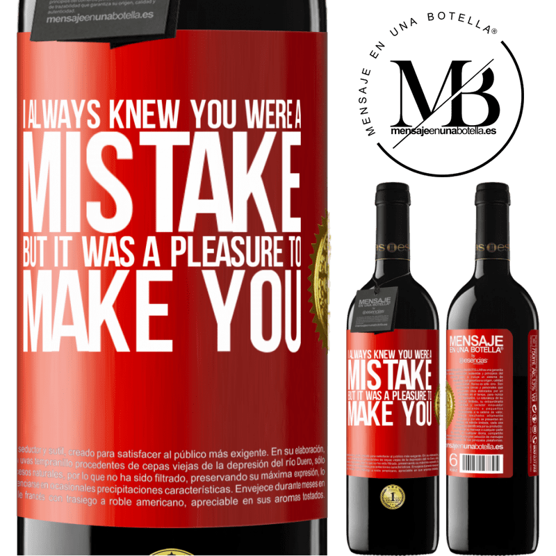 24,95 € Free Shipping | Red Wine RED Edition Crianza 6 Months I always knew you were a mistake, but it was a pleasure to make you Red Label. Customizable label Aging in oak barrels 6 Months Harvest 2018 Tempranillo