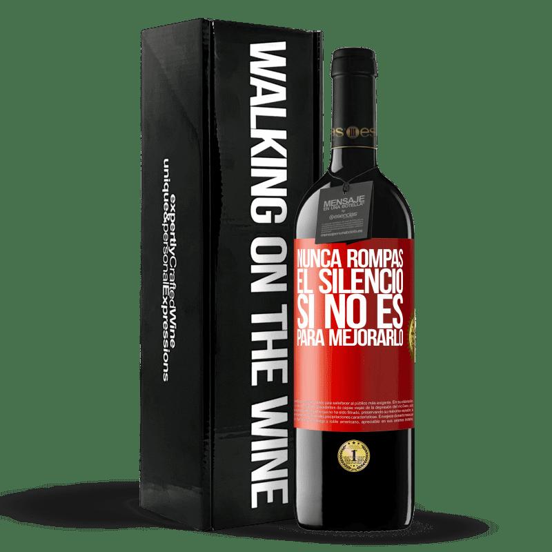 24,95 € Envoi gratuit | Vin rouge Édition RED Crianza 6 Mois Ne brisez jamais le silence pour ne pas l'améliorer Étiquette Rouge. Étiquette personnalisable Vieillissement en fûts de chêne 6 Mois Récolte 2018 Tempranillo