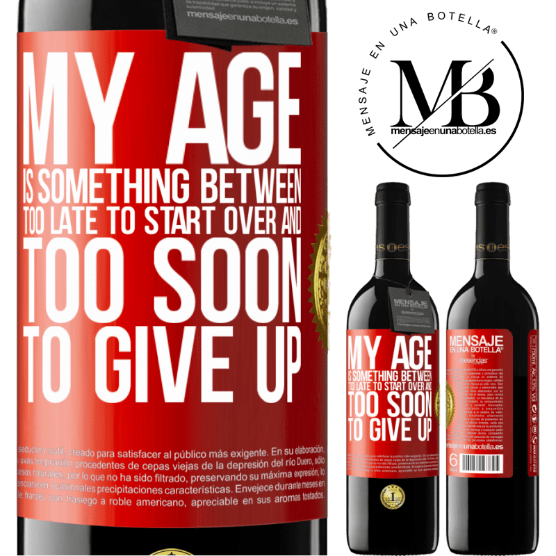24,95 € Free Shipping   Red Wine RED Edition Crianza 6 Months My age is something between ... Too late to start over and ... too soon to give up Red Label. Customizable label Aging in oak barrels 6 Months Harvest 2018 Tempranillo