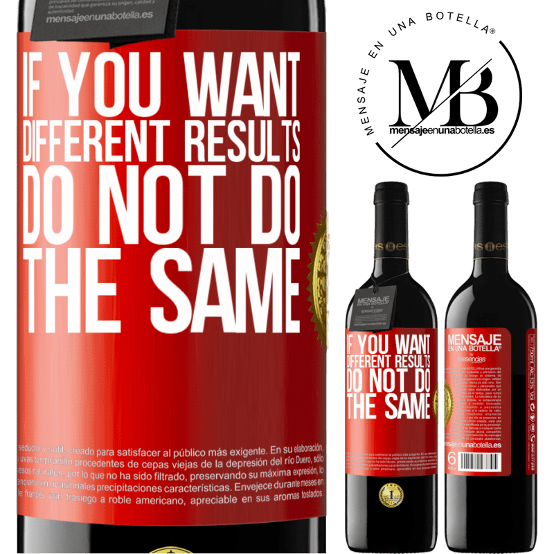24,95 € Free Shipping | Red Wine RED Edition Crianza 6 Months If you want different results, do not do the same Red Label. Customizable label Aging in oak barrels 6 Months Harvest 2018 Tempranillo