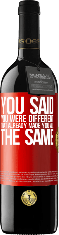 24,95 € Free Shipping   Red Wine RED Edition Crianza 6 Months You said you were different, that already made you all the same Red Label. Customizable label Aging in oak barrels 6 Months Harvest 2018 Tempranillo