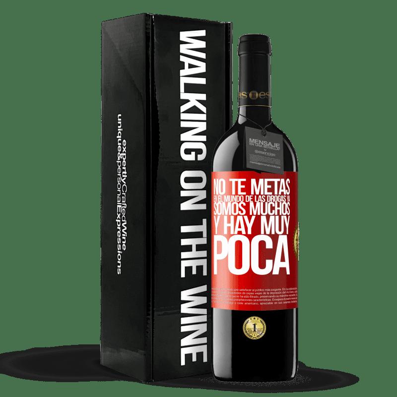 24,95 € Envoi gratuit   Vin rouge Édition RED Crianza 6 Mois N'entrez pas dans le monde de la drogue ... Nous sommes déjà nombreux et il y a très peu Étiquette Rouge. Étiquette personnalisable Vieillissement en fûts de chêne 6 Mois Récolte 2018 Tempranillo