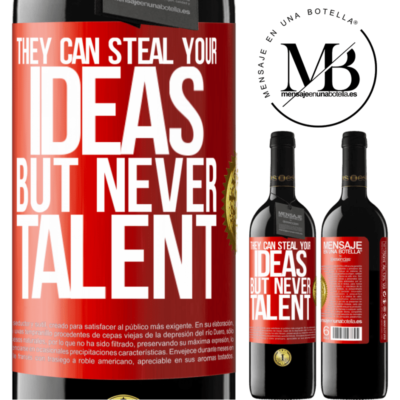 24,95 € Free Shipping | Red Wine RED Edition Crianza 6 Months They can steal your ideas but never talent Red Label. Customizable label Aging in oak barrels 6 Months Harvest 2018 Tempranillo