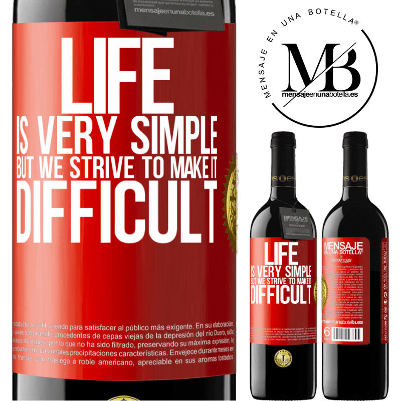 24,95 € Free Shipping | Red Wine RED Edition Crianza 6 Months Life is very simple, but we strive to make it difficult Red Label. Customizable label Aging in oak barrels 6 Months Harvest 2018 Tempranillo