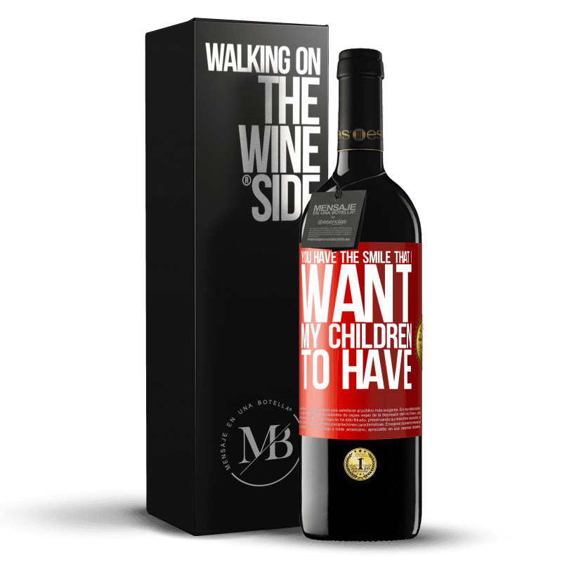 24,95 € Free Shipping | Red Wine RED Edition Crianza 6 Months You have the smile that I want my children to have Red Label. Customizable label Aging in oak barrels 6 Months Harvest 2018 Tempranillo