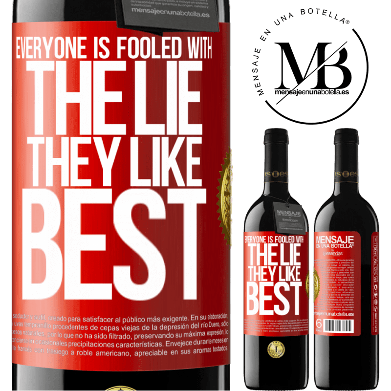 24,95 € Free Shipping | Red Wine RED Edition Crianza 6 Months Everyone is fooled with the lie they like best Red Label. Customizable label Aging in oak barrels 6 Months Harvest 2018 Tempranillo