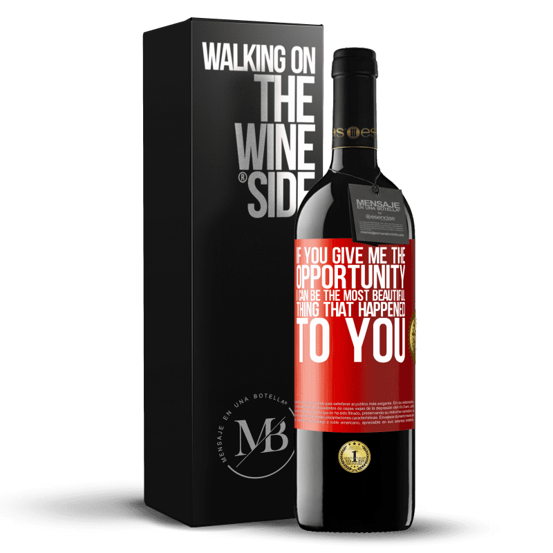 24,95 € Free Shipping | Red Wine RED Edition Crianza 6 Months If you give me the opportunity, I can be the most beautiful thing that happened to you Red Label. Customizable label Aging in oak barrels 6 Months Harvest 2018 Tempranillo