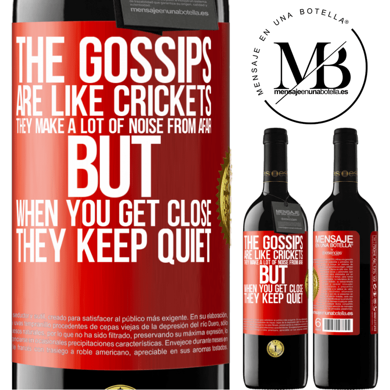 24,95 € Free Shipping | Red Wine RED Edition Crianza 6 Months The gossips are like crickets, they make a lot of noise from afar, but when you get close they keep quiet Red Label. Customizable label Aging in oak barrels 6 Months Harvest 2018 Tempranillo