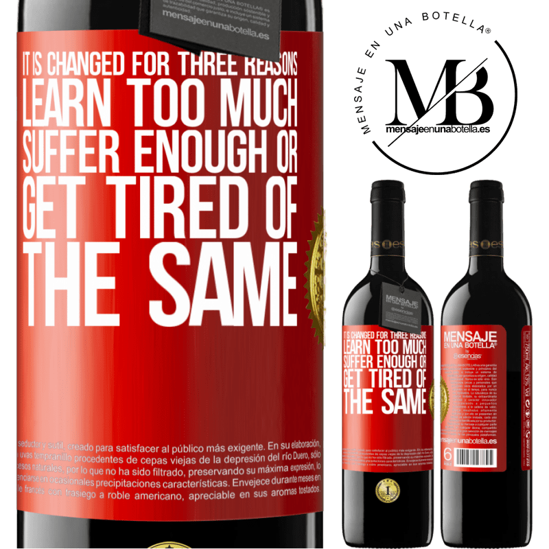 24,95 € Free Shipping | Red Wine RED Edition Crianza 6 Months It is changed for three reasons. Learn too much, suffer enough or get tired of the same Red Label. Customizable label Aging in oak barrels 6 Months Harvest 2018 Tempranillo