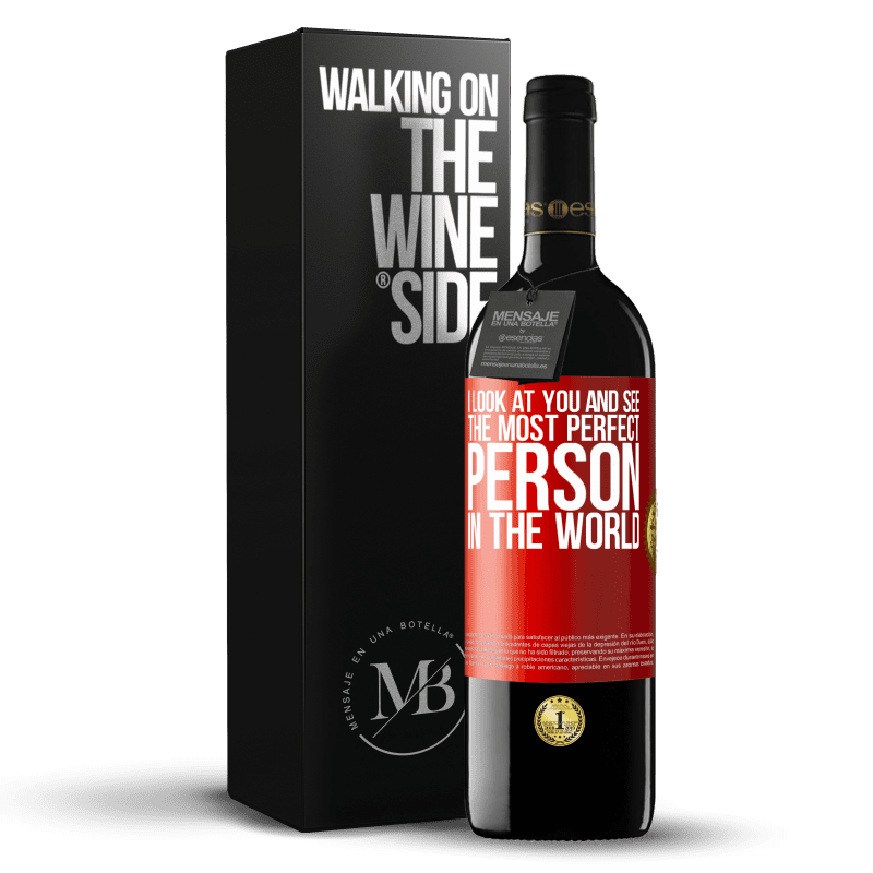 24,95 € Free Shipping   Red Wine RED Edition Crianza 6 Months I look at you and see the most perfect person in the world Red Label. Customizable label Aging in oak barrels 6 Months Harvest 2018 Tempranillo