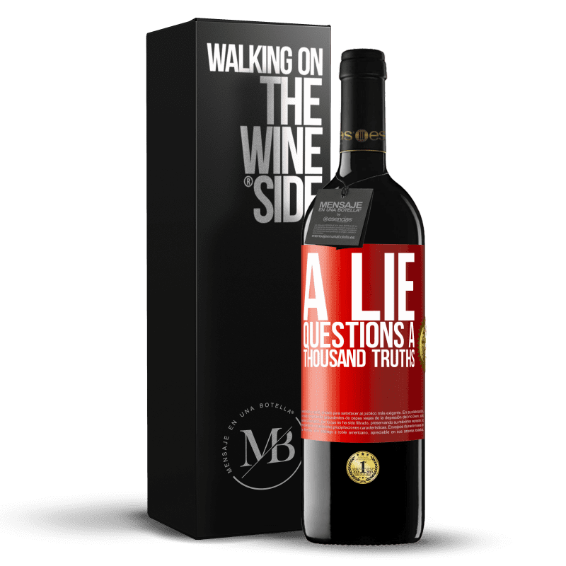 24,95 € Free Shipping | Red Wine RED Edition Crianza 6 Months A lie questions a thousand truths Red Label. Customizable label Aging in oak barrels 6 Months Harvest 2018 Tempranillo